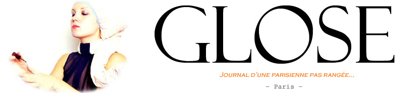 GLOSE – journal d'une parisienne, blog Paris lifestyle décalé & chic